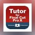 Tutor for Final Cut Pro X